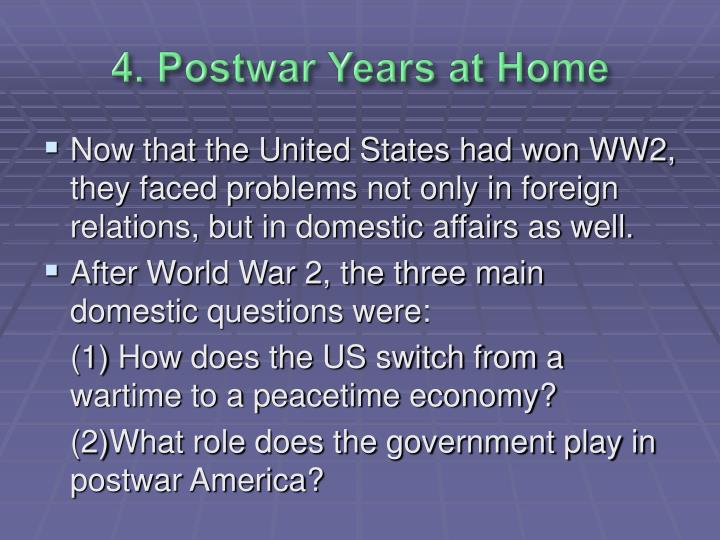 4 postwar years at home