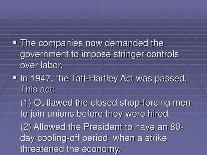 The companies now demanded the government to impose stringer controls over labor.