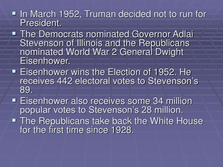 In March 1952, Truman decided not to run for President.