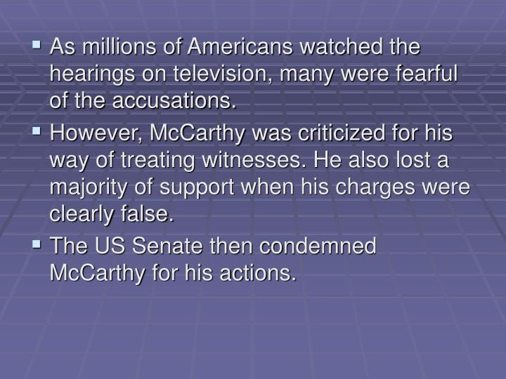 As millions of Americans watched the hearings on television, many were fearful of the accusations.