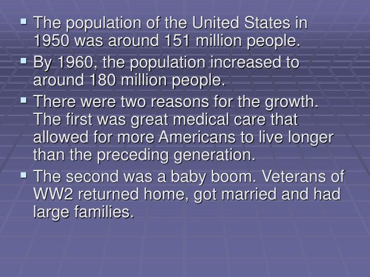 The population of the United States in 1950 was around 151 million people.