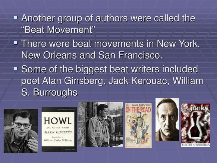 "Another group of authors were called the ""Beat Movement"""