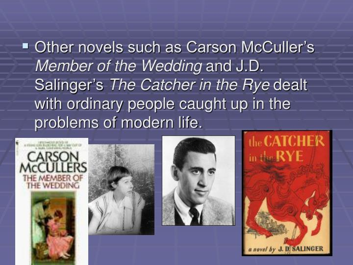 Other novels such as Carson McCuller's