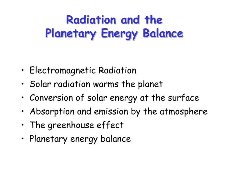 Radiation and the