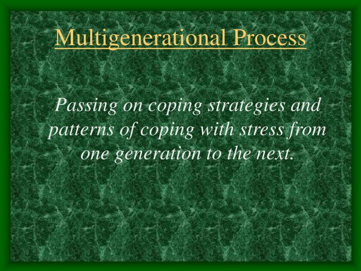 Multigenerational Process