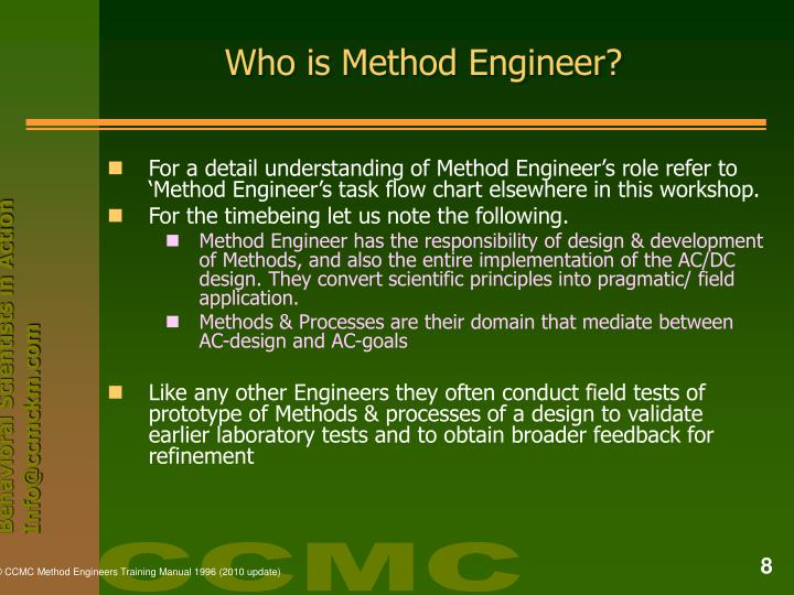 Who is Method Engineer?