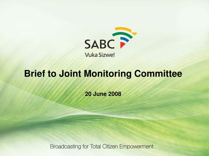 Brief to Joint Monitoring Committee