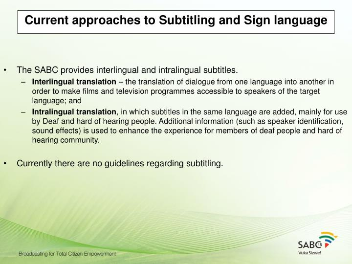 Current approaches to Subtitling and Sign language