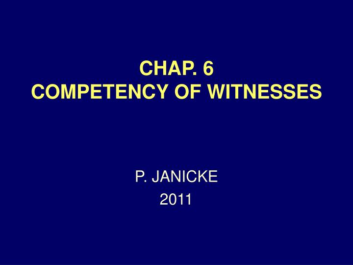 Chap 6 competency of witnesses