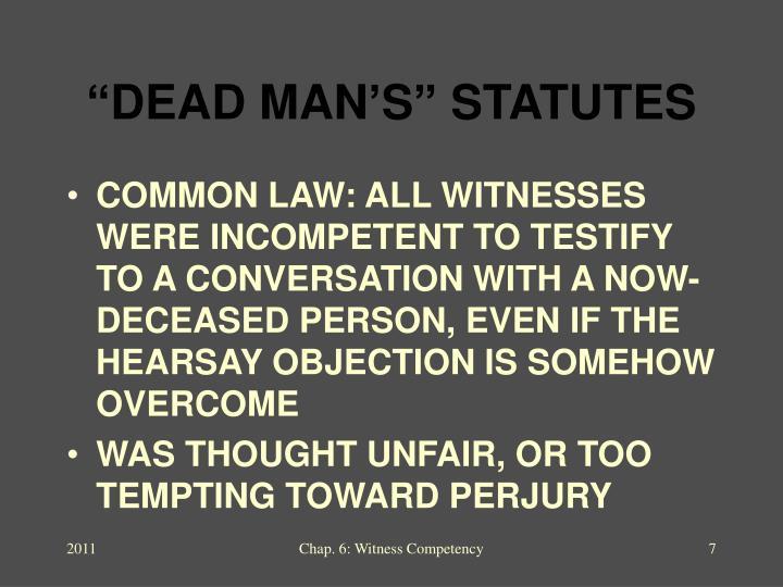 """DEAD MAN'S"" STATUTES"