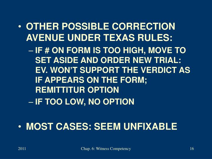 OTHER POSSIBLE CORRECTION AVENUE UNDER TEXAS RULES: