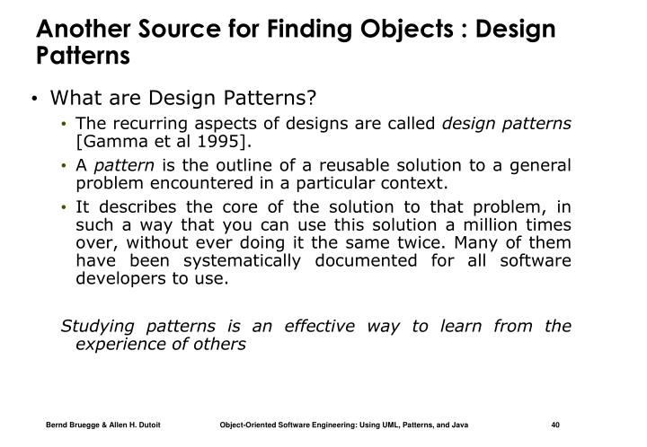 Another Source for Finding Objects : Design Patterns