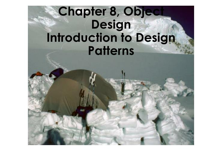 Chapter 8, Object Design
