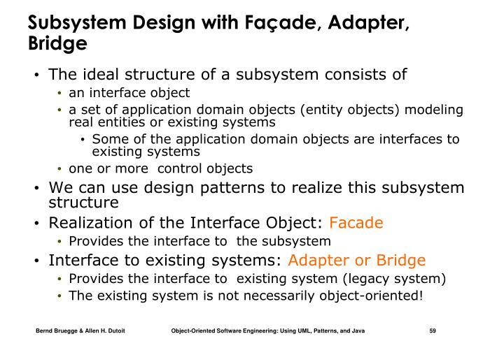 Subsystem Design with Façade, Adapter, Bridge