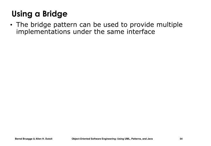 Using a Bridge