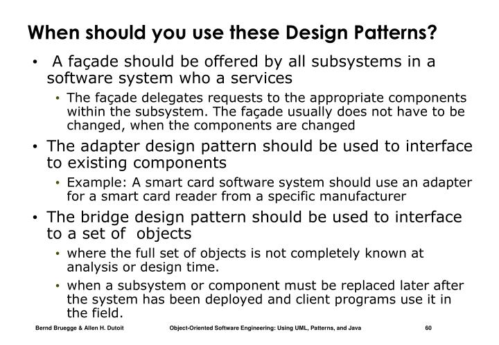 When should you use these Design Patterns?
