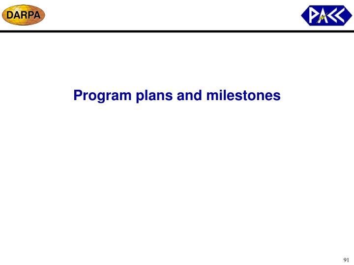 Program plans and milestones