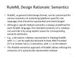 ruleml design rationale semantics