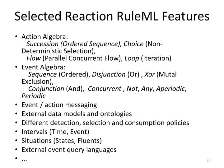 Selected Reaction RuleML Features