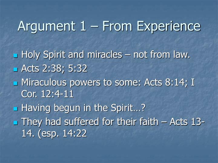 Argument 1 – From Experience