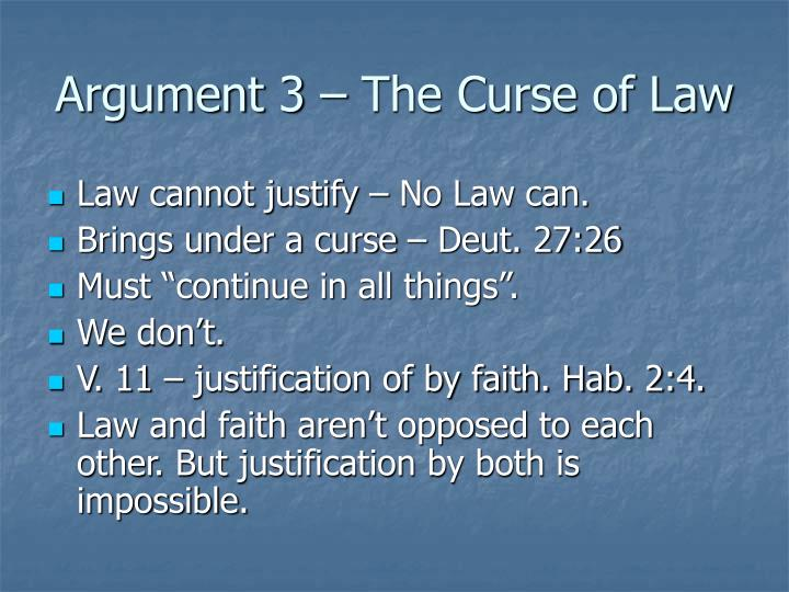 Argument 3 – The Curse of Law