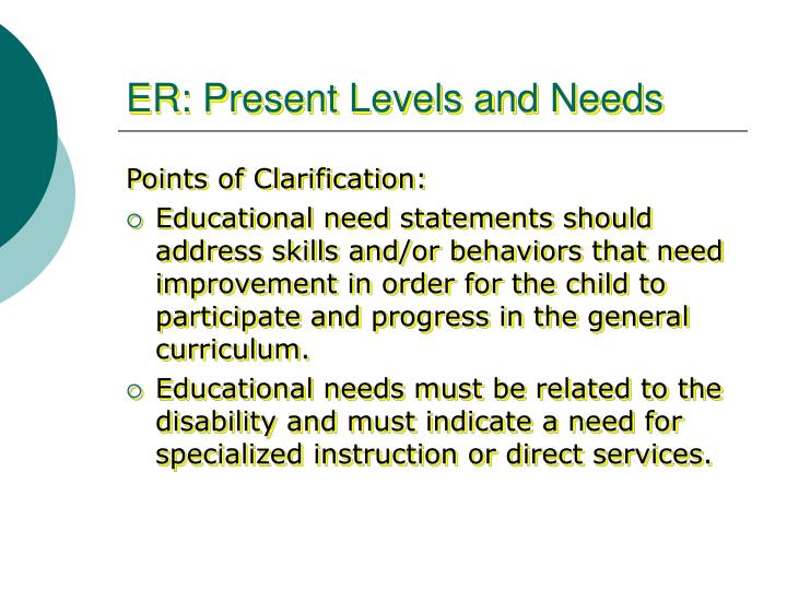 ER: Present Levels and Needs