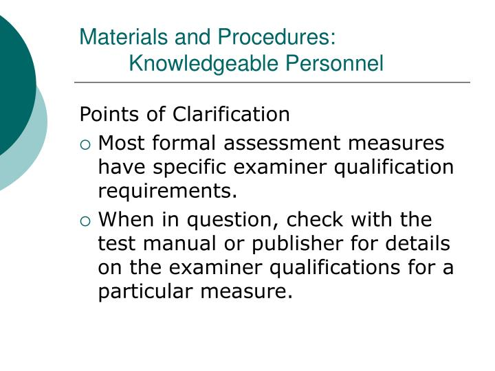 Materials and Procedures: Knowledgeable Personnel