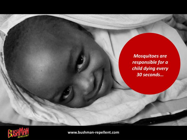 Mosquitoes are responsible for a child dying every 30 seconds…