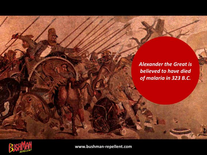 Alexander the Great is believed to have died of malaria in 323 B.C.