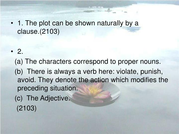 1. The plot can be shown naturally by a clause.(2103)