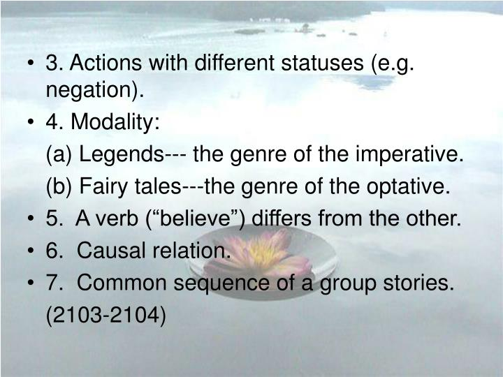 3. Actions with different statuses (e.g. negation).