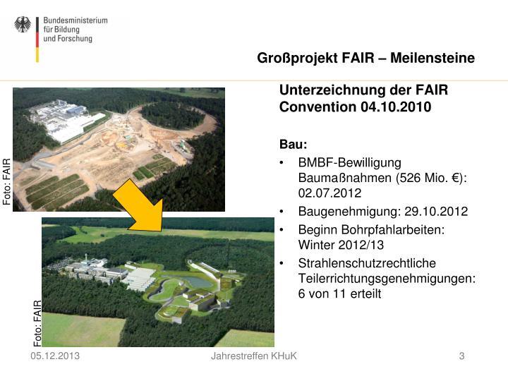 Großprojekt FAIR – Meilensteine