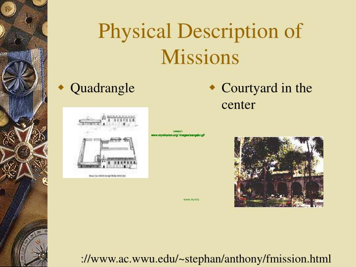 Physical description of missions