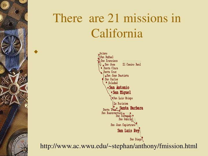 There are 21 missions in california