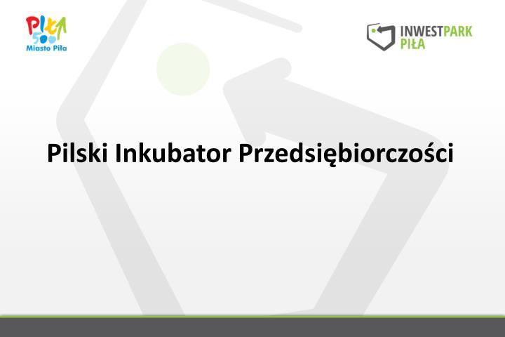 Pilski Inkubator Przedsiębiorczości