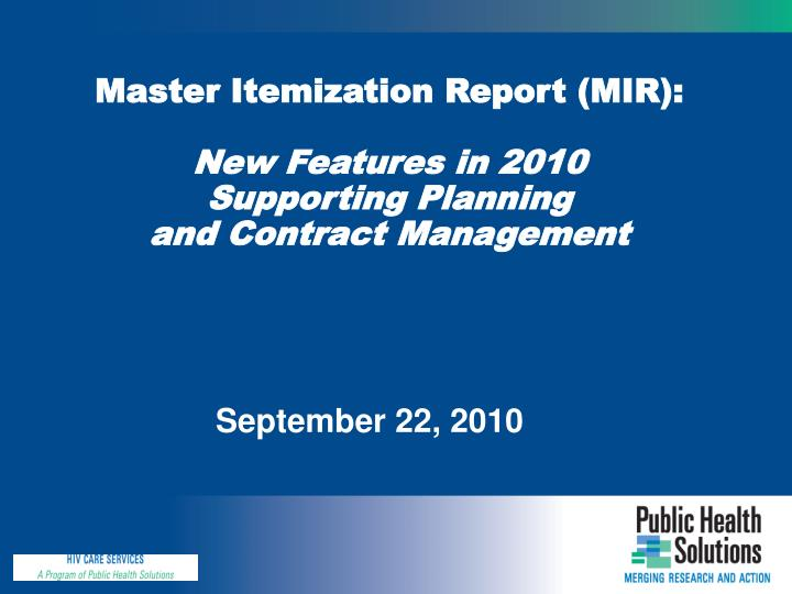 Master itemization report mir new features in 2010 supporting planning and contract management