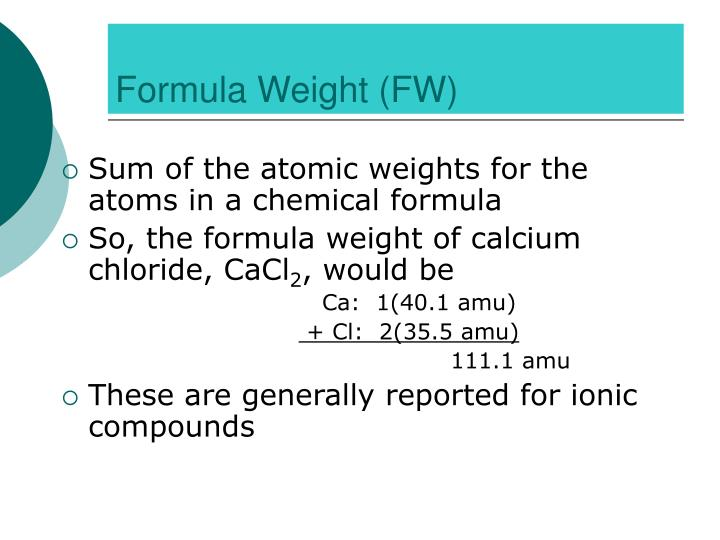 Formula Weight (FW)
