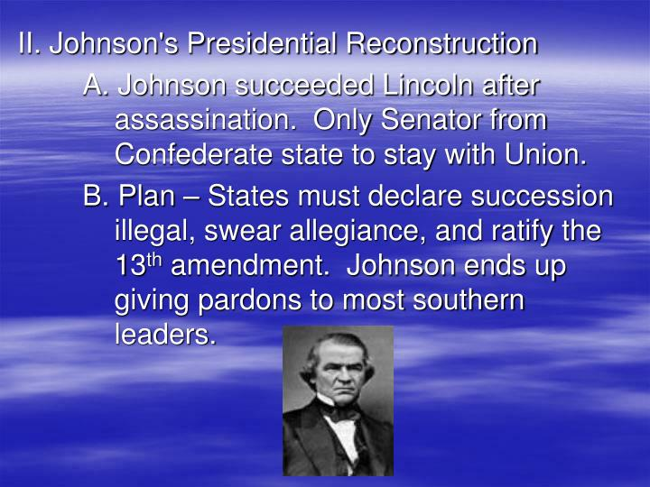 II. Johnson's Presidential Reconstruction