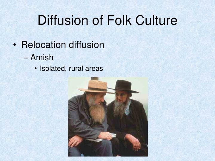 Diffusion of Folk Culture