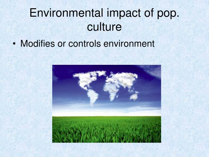 Environmental impact of pop. culture