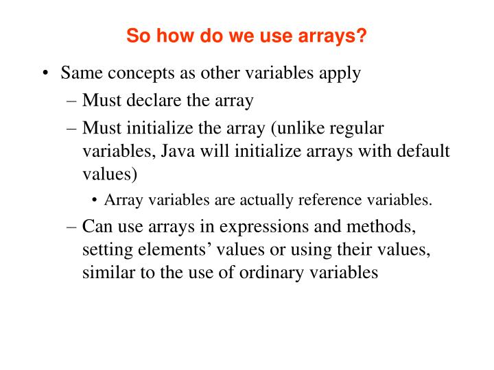 So how do we use arrays?