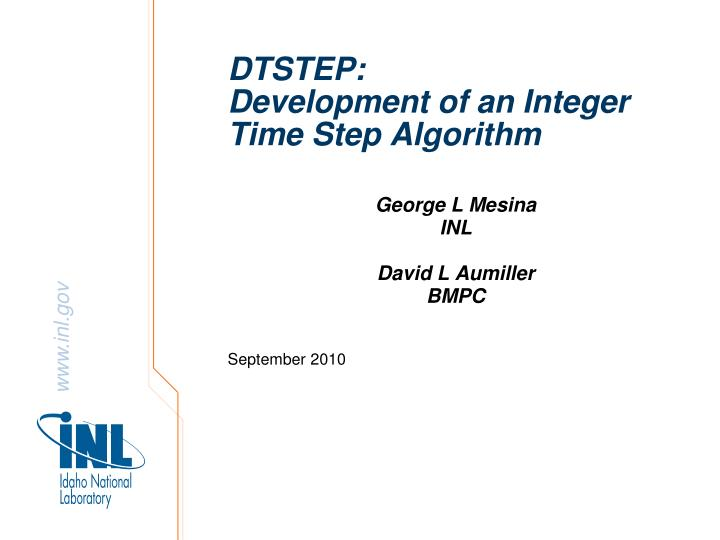 Dtstep development of an integer time step algorithm