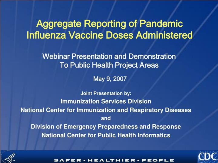 Aggregate reporting of pandemic influenza vaccine doses administered