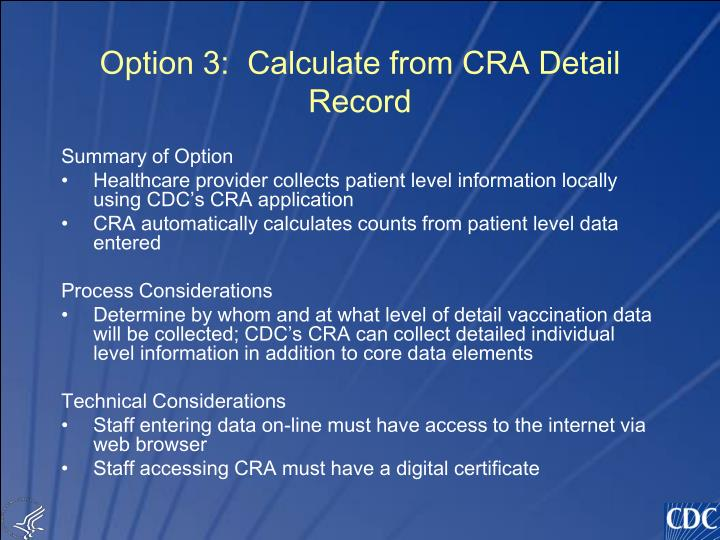 Option 3:  Calculate from CRA Detail Record