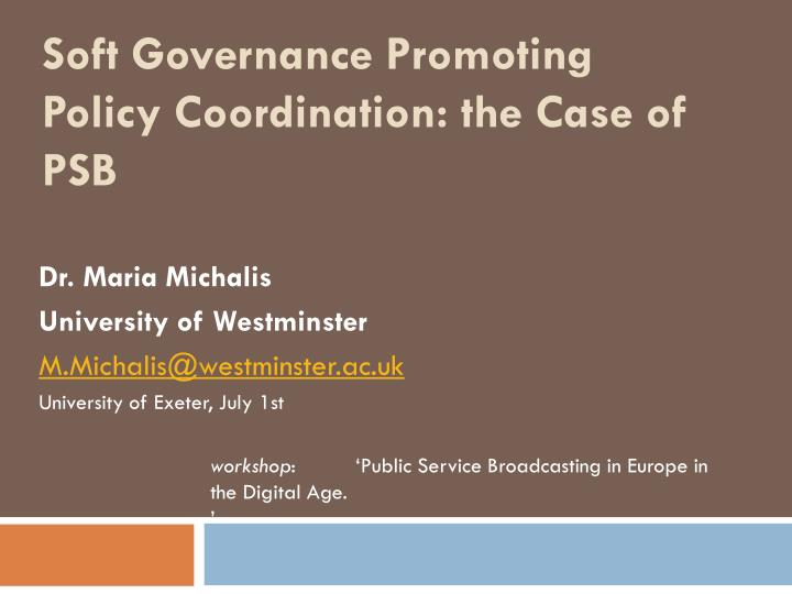 Soft Governance Promoting Policy Coordination: the Case of PSB