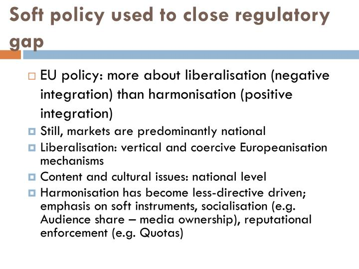 Soft policy used to close regulatory gap