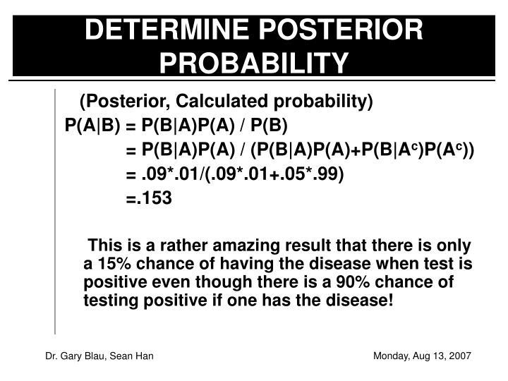 DETERMINE POSTERIOR PROBABILITY