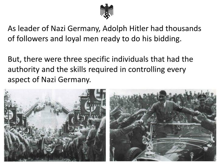 As leader of Nazi Germany, Adolph Hitler had thousands of followers and loyal men ready to do his bi...