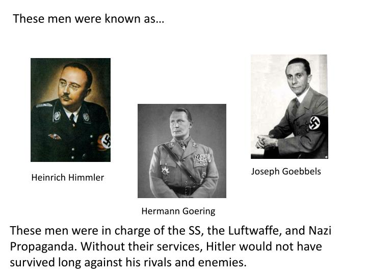 These men were known as…