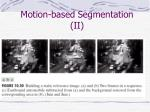 motion based segmentation ii